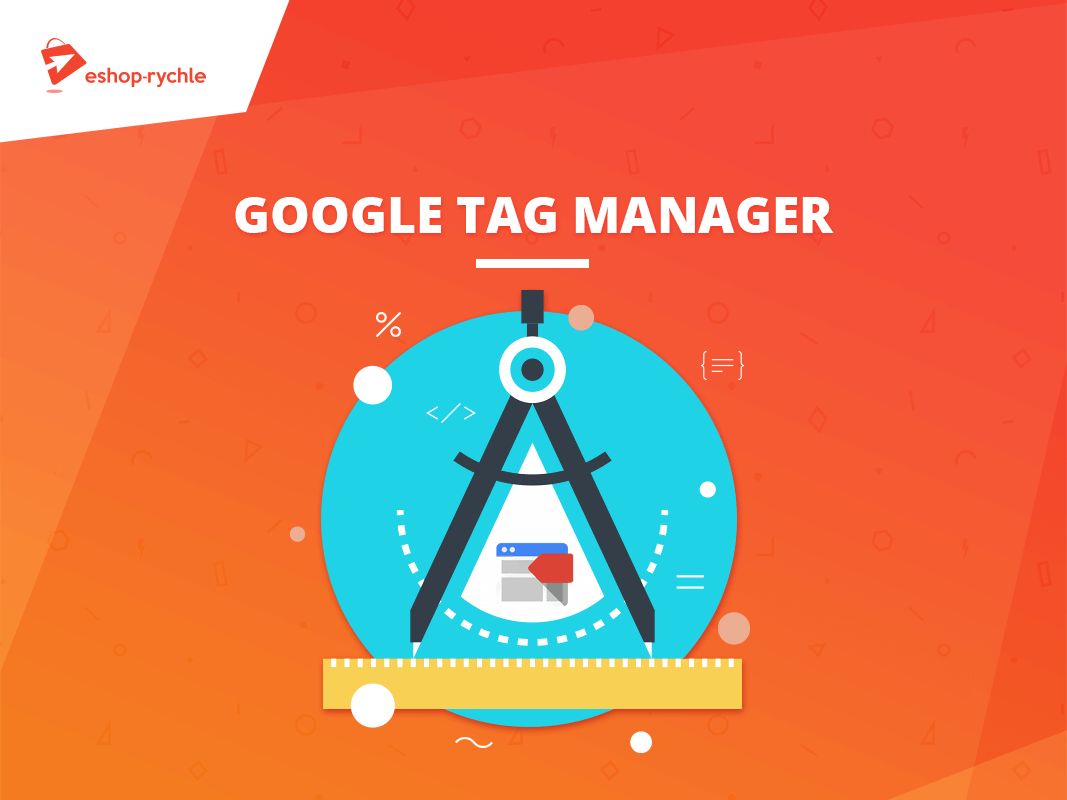 Podporujeme Google Tag Manager