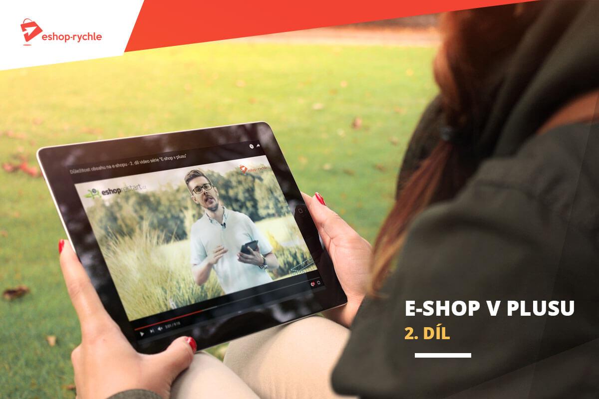 E-shop v plusu: 2. díl – Důležitost obsahu na e-shopu