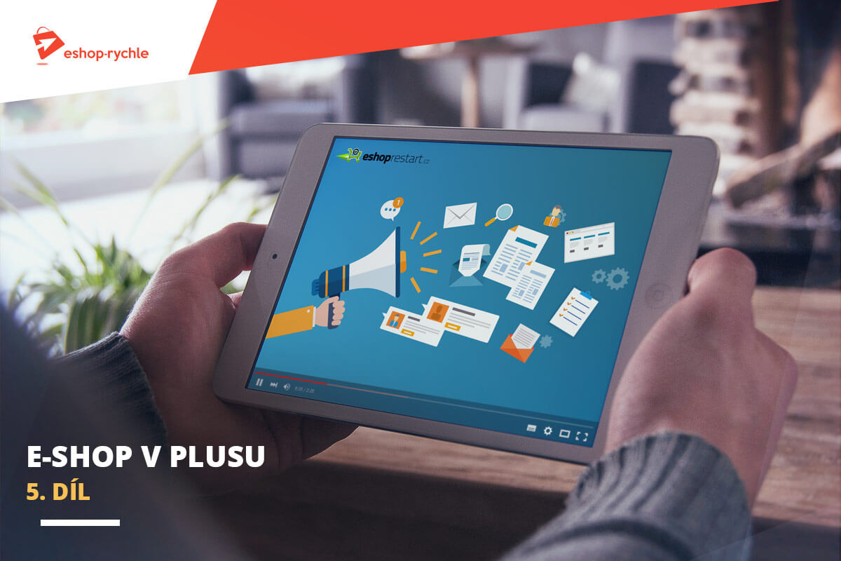 E-shop v plusu: 5. díl – Jak na marketing e-shopu