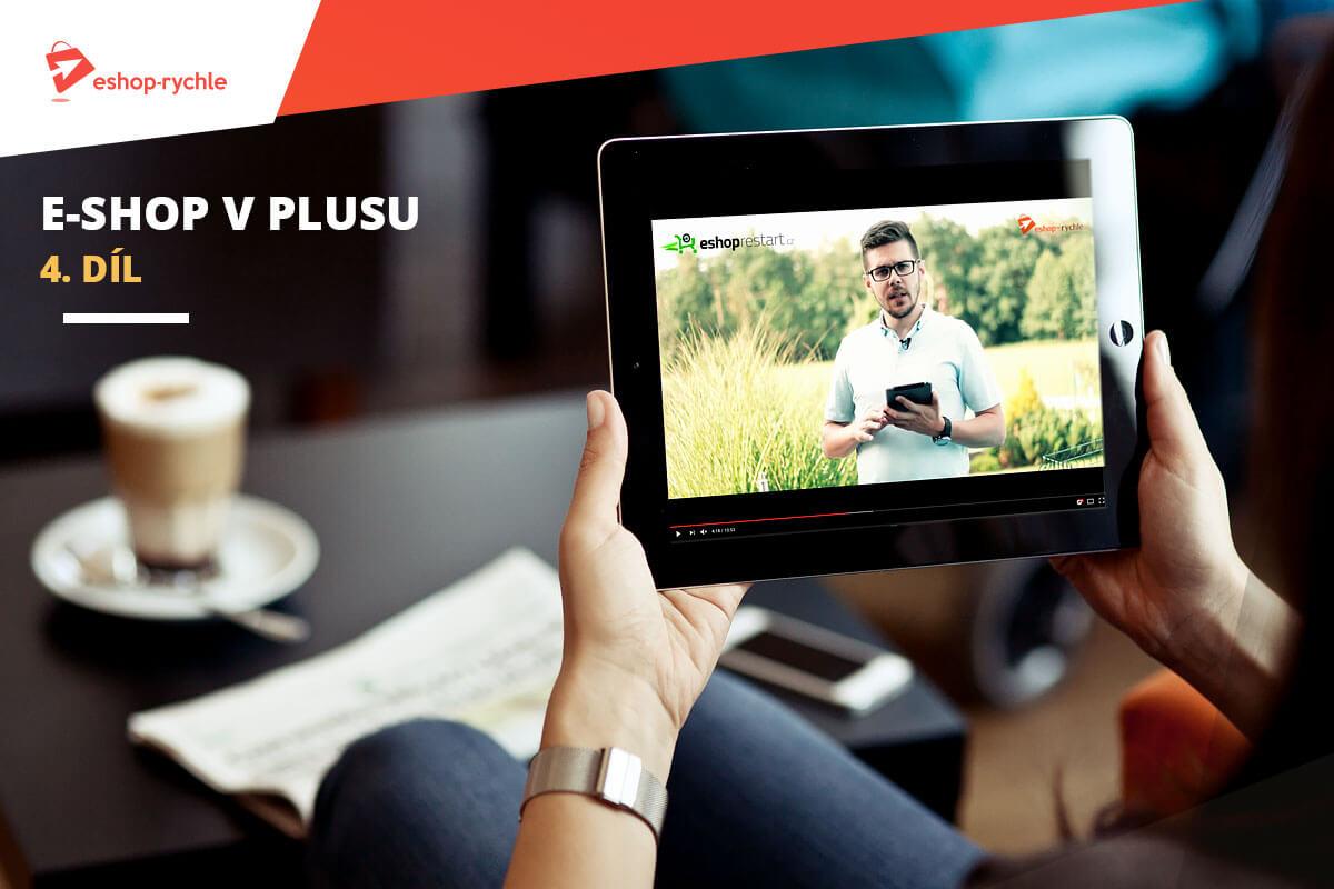 E-shop v plusu: 4. díl – Procesy usnadňující zákazníkovi nákup