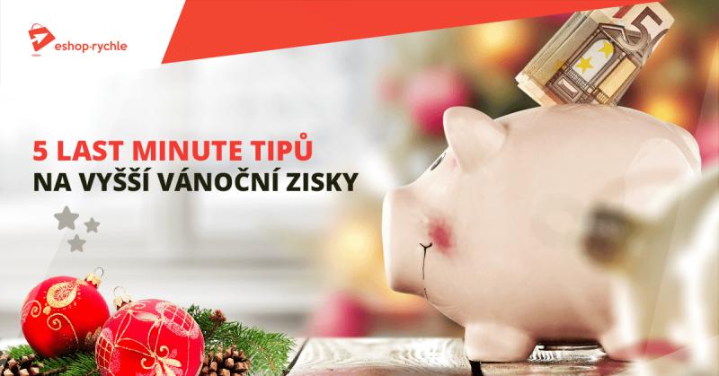 5 last minute tipů na vyšší vánoční zisky
