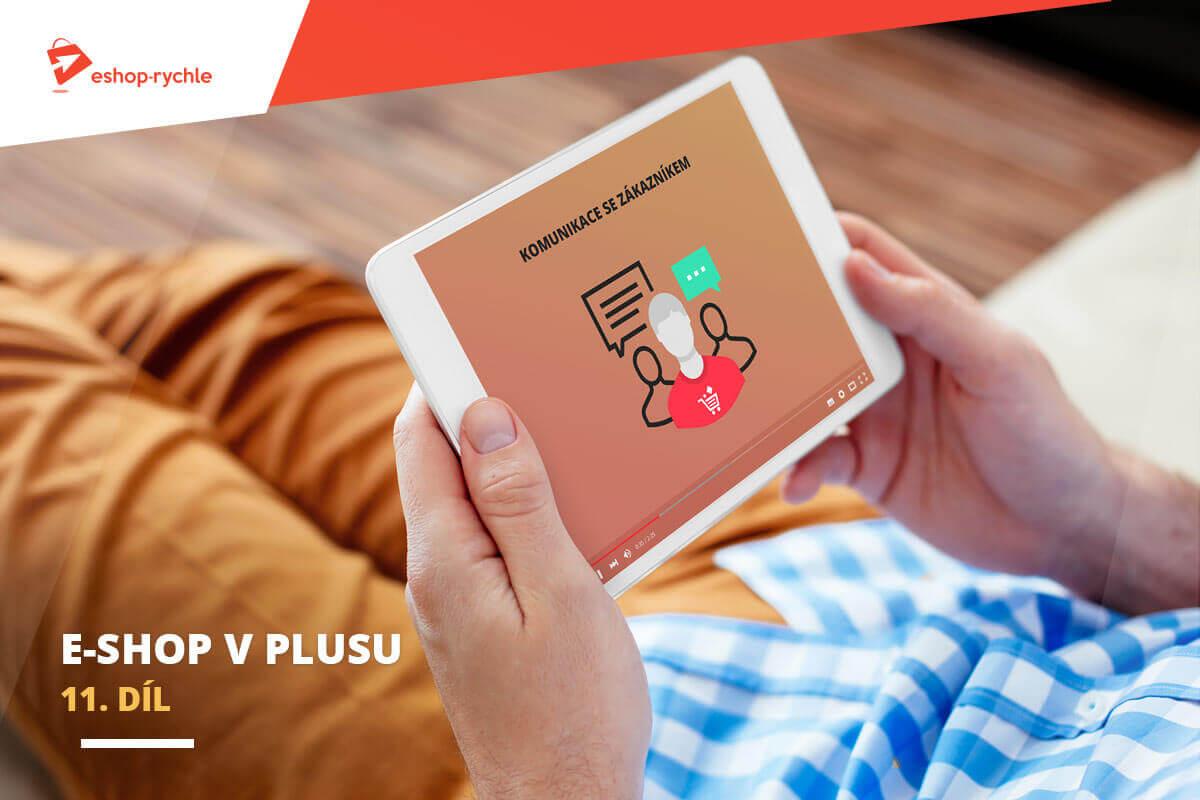 E-shop v plusu: 11. díl – Komunikace jako klíč kúspěchu von-line podnikání. Víte, co vás nakopne?