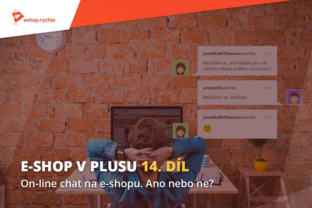 E-shop vplusu: 14. díl – On-line chat na e-shopu. Ano nebo ne?