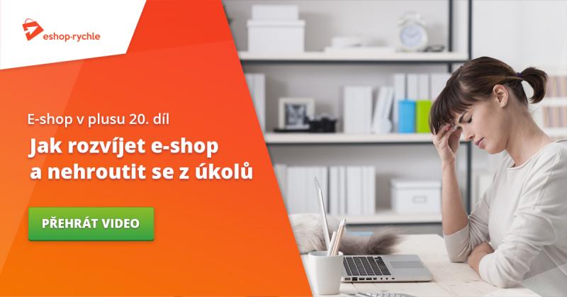 E-shop v plusu: 20. díl - Jak rozvíjet e-shop a nehroutit se z úkolů