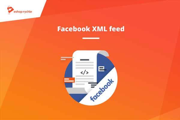 Propagujte své zboží na Facebooku pomocí nového XML feedu