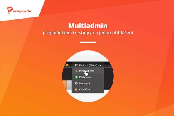 Multiadmin – Přepínání mezi e-shopy na jedno přihlášení