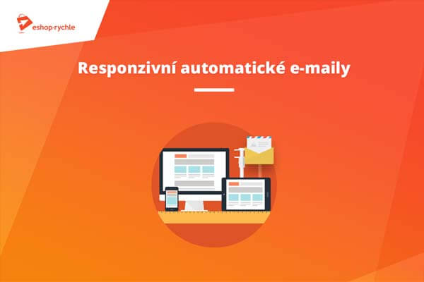 Novinka: Responzivní automatické e-maily