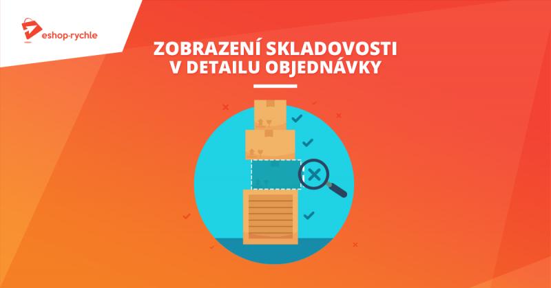 Skladová dostupnost v detailu objednávky v administraci Eshop-rychle